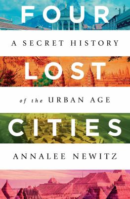 Four lost cities : a secret history of the urban age image cover