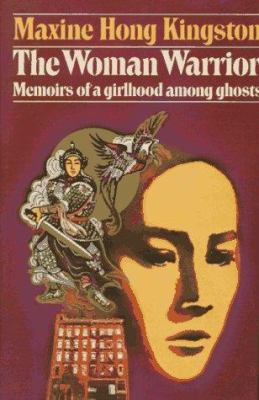 The woman warrior : memoirs of a girlhood among ghosts image cover