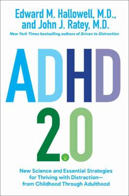 ADHD 2.0 : new science and essential strategies for thriving with distraction-from childhood through adulthood image cover