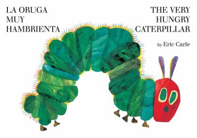 The Very Hungry Caterpillar = La oruga muy hambrienta image cover