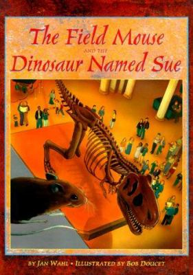 The field mouse and the dinosaur named Sue image cover