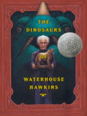 The dinosaurs of Waterhouse Hawkins : an illuminating history of Mr. Waterhouse Hawkins, artist and lecturer image cover