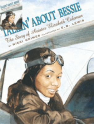 Talkin' About Bessie: The Story of Aviator Elizabeth Coleman image cover