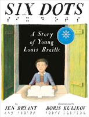 Six Dots: A Story of Young Louis Braille image cover