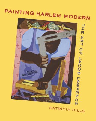 Painting Harlem Modern: The Art of Jacob Lawrence image cover