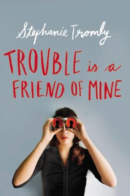 Trouble is a Friend of Mine image cover