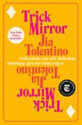 Trick Mirror: Reflections on Self-Delusion image cover