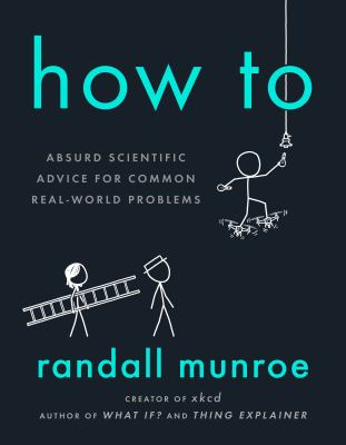 How To: Absurd Scientific Advice for Common Real-World Problems image cover