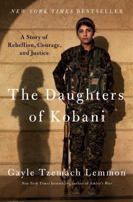The daughters of Kobani : a story of rebellion, courage, and justice image cover