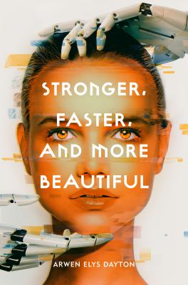 Stronger, Faster, and More Beautiful image cover