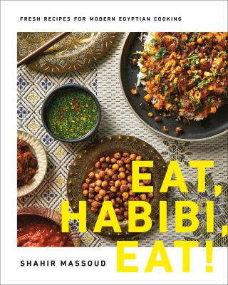 Eat, habibi, eat! : fresh recipes for modern Egyptian cooking image cover