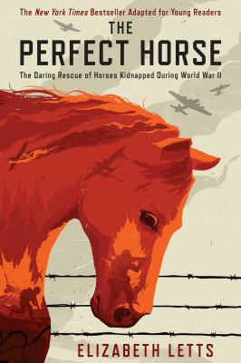 The Perfect Horse: the daring rescue of horses kidnapped by Hitler image cover