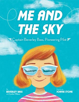 Me and the Sky: Captain Beverley Bass, Pioneering Pilot image cover