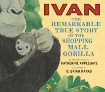 Ivan : the remarkable true story of the shopping mall gorilla image cover
