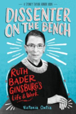 Dissenter on the Bench : Ruth Bader Ginsburg's Life & Work image cover