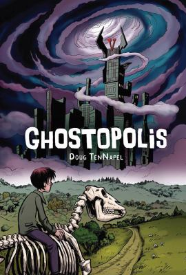 Ghostopolis / created, written, and drawn by Doug TenNapel. image cover