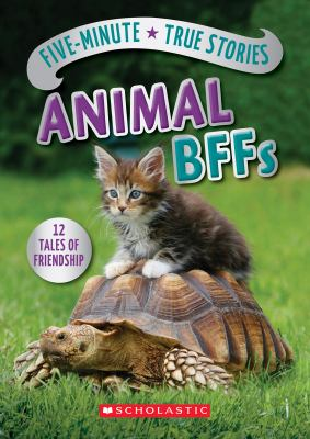 Cover image for Five-minute true stories : animal BFFs