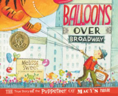 Balloons Over Broadway: The True Story of the Puppeteer of Macy's Parade image cover