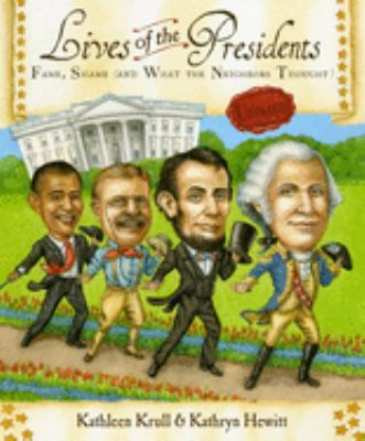 Lives of the presidents : fame, shame (and what the neighbors thought) image cover