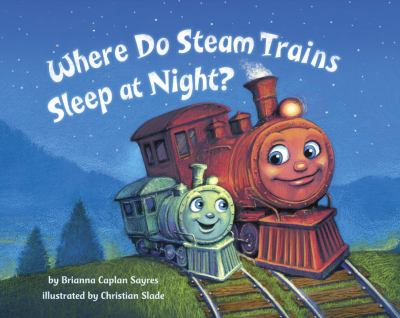 Where Do Steam Trains Sleep at Night? image cover