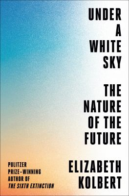 Under a white sky : the nature of the future image cover