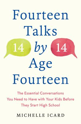 Fourteen talks by age fourteen : the essential conversations you need to have with your kids before they start high school - and how (best) to have them image cover