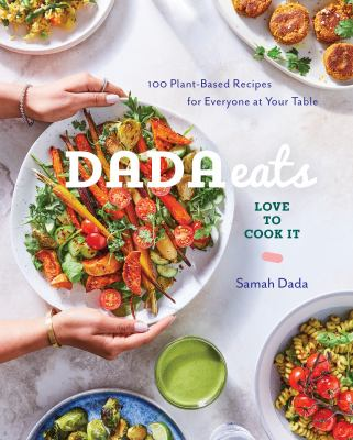 Dada eats love to cook it : 100 plant-based recipes for everyone at your table image cover