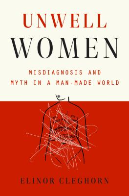 Unwell women : misdiagnosis and myth in a man-made world image cover