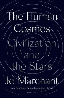 The human cosmos : civilization and the stars image cover