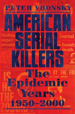 American serial killers : the epidemic years 1950-2000 image cover