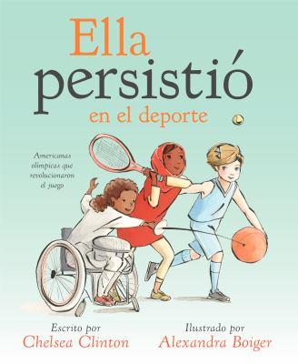 Ella persistió en el deporte : Americanas olímpicas que revolucionaron el juego image cover