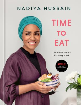 Time to eat : delicious meals for busy lives image cover