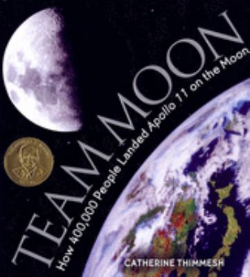 Team Moon: How 400,000 People Landed Apollo 11 on the Moon image cover