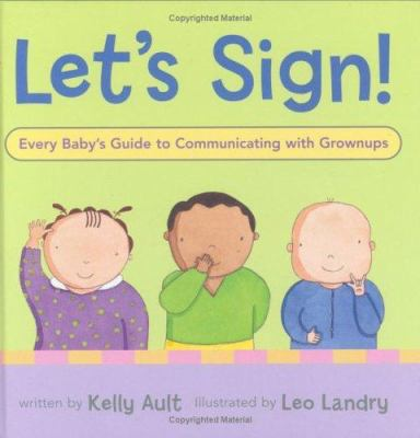 Let's sign! : every baby's guide to communicating with grownups  image cover