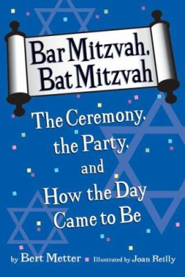 Bar mitzvah, bat mitzvah : the ceremony, the party, and how the day came to be image cover