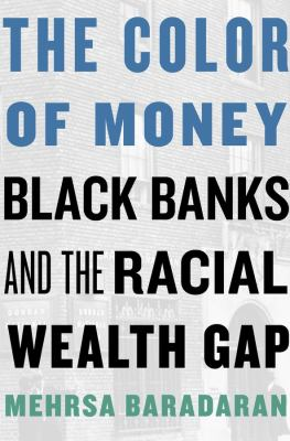 The color of money : Black banks and the racial wealth gap image cover