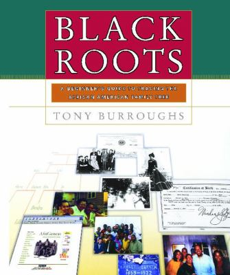 Black roots : a beginner's guide to tracing the African American family tree image cover
