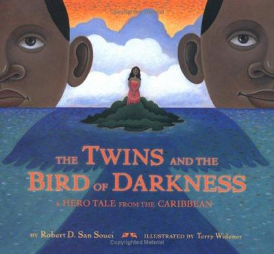 The twins and the Bird of Darkness : a hero tale from the Caribbean image cover