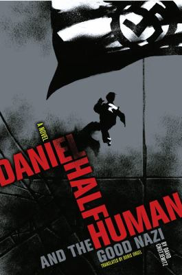 Daniel, Half-Human and the Good Nazi image cover