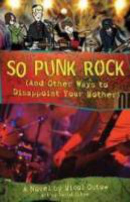 So Punk Rock (and Other Ways to Disappoint Your Mother) : image cover