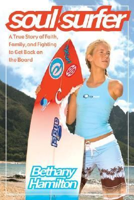 Soul Surfer: A True Story of Faith, Family, and Fighting to Get Back on the Board image cover