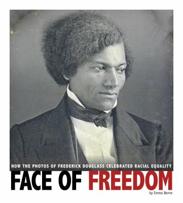 Face of freedom : how the photos of Frederick Douglass celebrated racial equality image cover