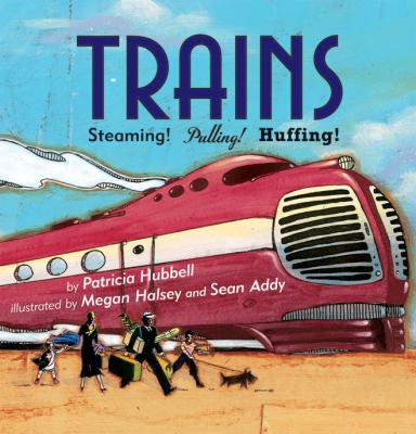 Trains : Steaming! Pulling! Huffing! image cover