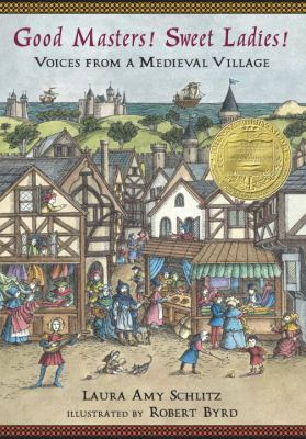 Good Masters! Sweet Ladies!: Voices from a Medieval Village image cover