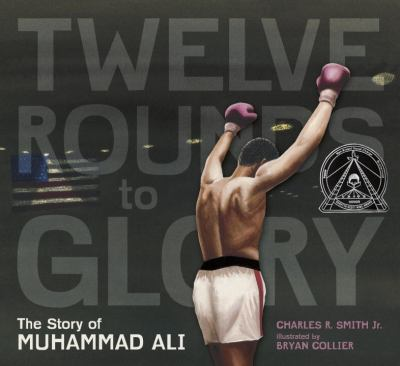 Twelve Rounds to Glory : The Story of Muhammad Ali image cover