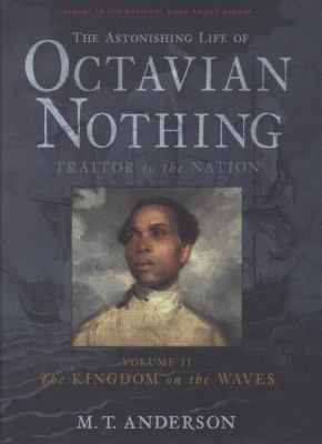 The Astonishing Life of Octavian Nothing, Traitor to the Nation. image cover