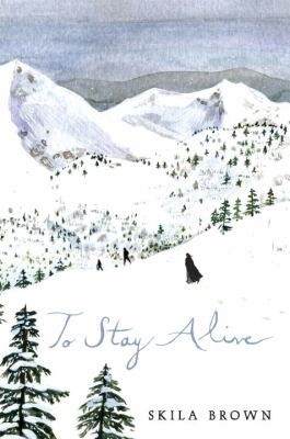 To Stay Alive : Mary Ann Graves and the Tragic Journey of the Donner Party image cover