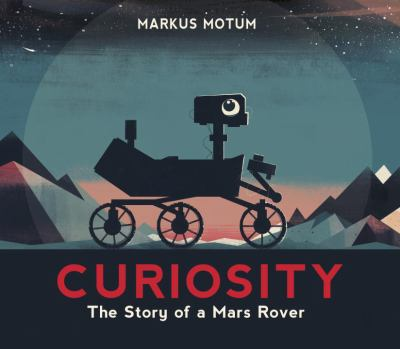 Curiosity: The Story of a Mars Rover image cover
