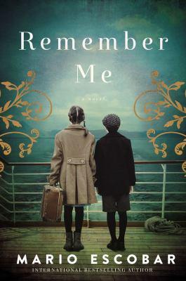 Remember Me: a Spanish Civil War Novel image cover