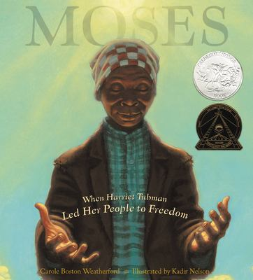 Moses: When Harriet Tubman Led Her People to Freedom image cover